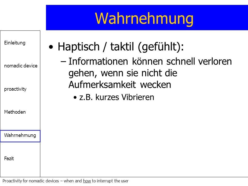 Wahrnehmung Haptisch / taktil (gefühlt):