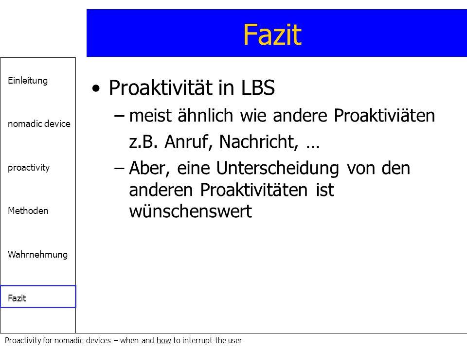 Fazit Proaktivität in LBS meist ähnlich wie andere Proaktiviäten