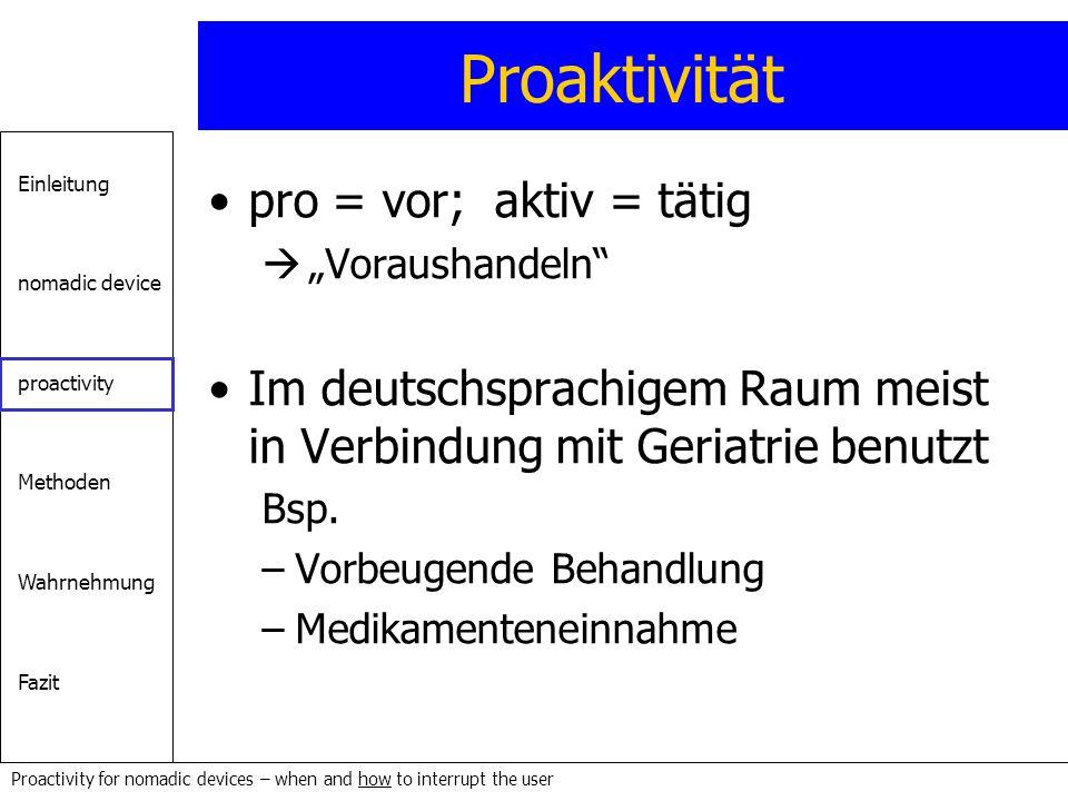 Proaktivität pro = vor; aktiv = tätig