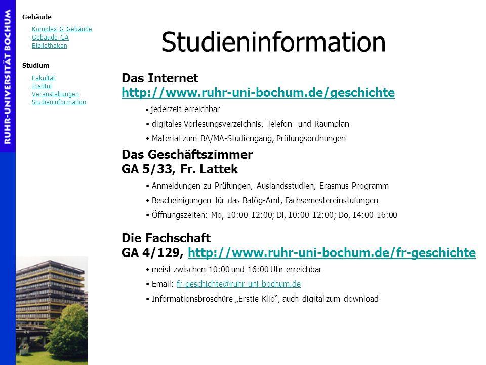 Studieninformation Das Internet http://www.ruhr-uni-bochum.de/geschichte. jederzeit erreichbar.