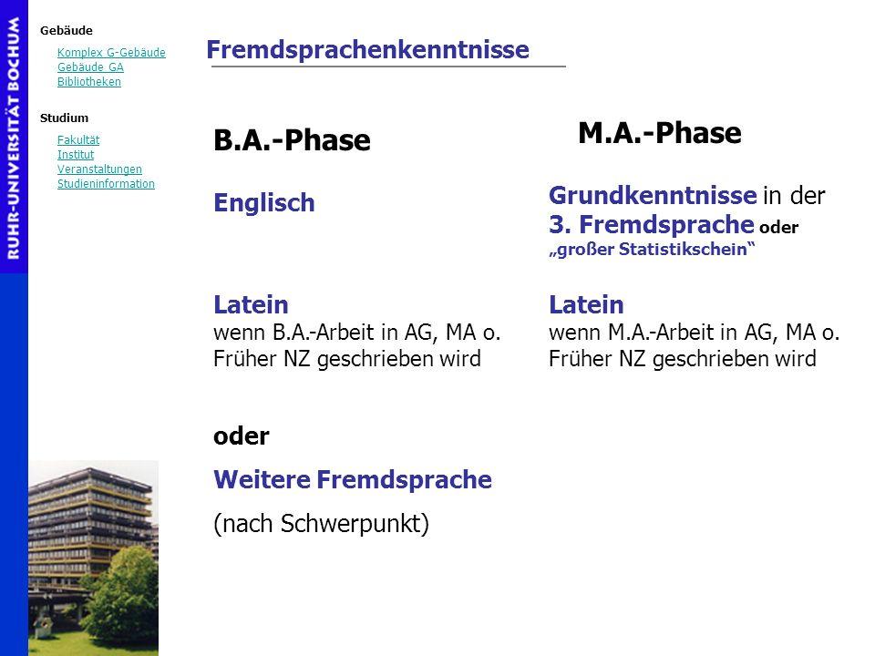 M.A.-Phase B.A.-Phase Fremdsprachenkenntnisse Grundkenntnisse in der