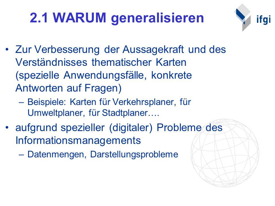 2.1 WARUM generalisieren