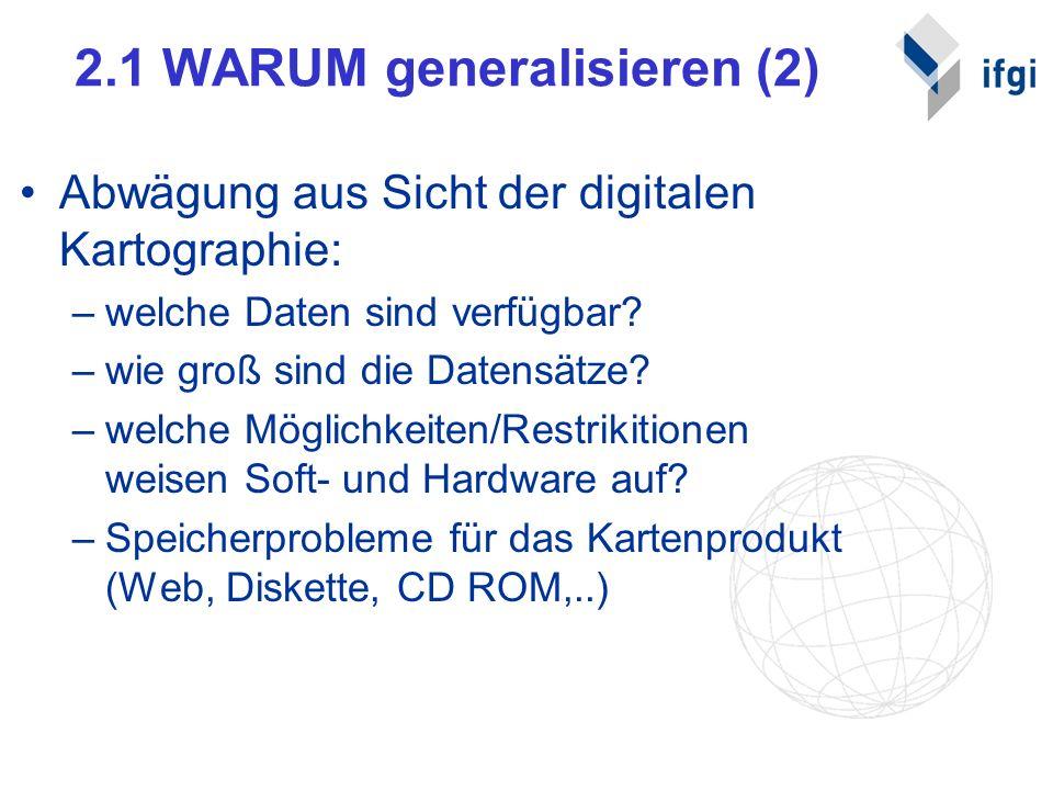 2.1 WARUM generalisieren (2)
