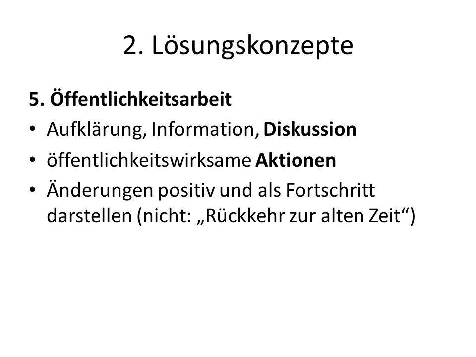 2. Lösungskonzepte 5. Öffentlichkeitsarbeit