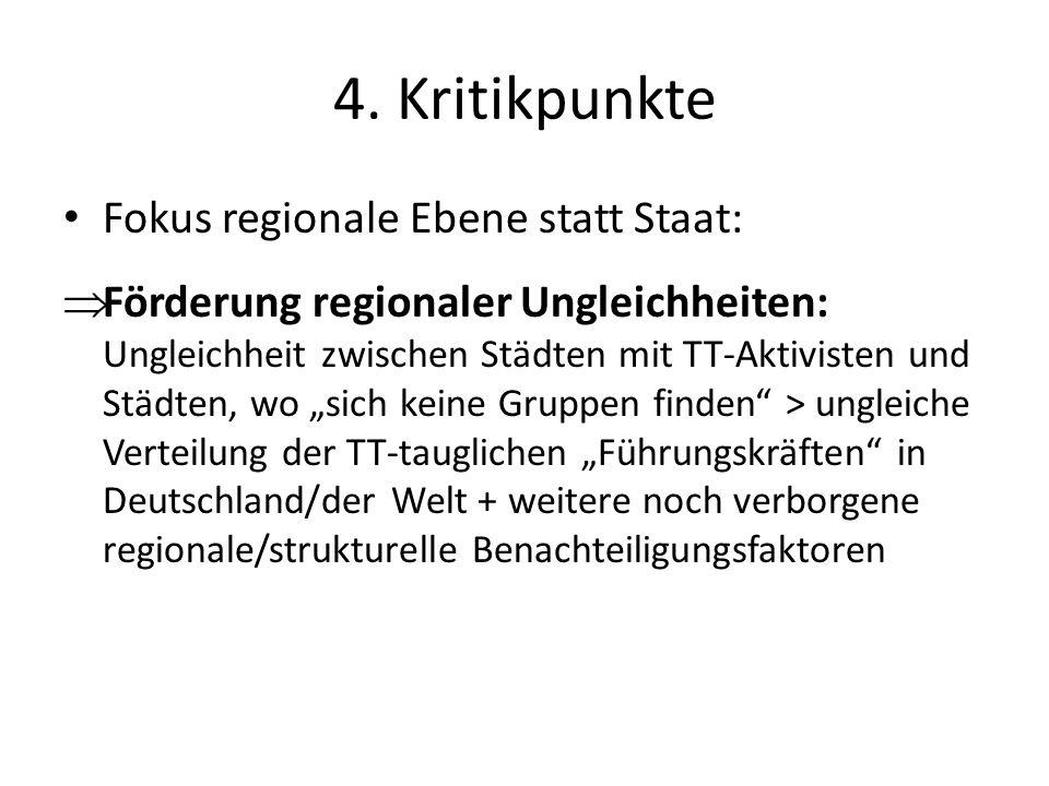 4. Kritikpunkte Fokus regionale Ebene statt Staat: