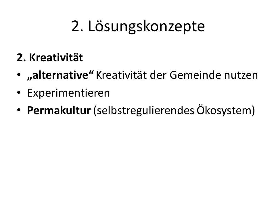 2. Lösungskonzepte 2. Kreativität