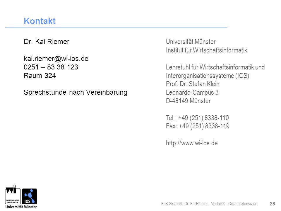 Kontakt Dr. Kai Riemer kai.riemer@wi-ios.de 0251 – 83 38 123 Raum 324