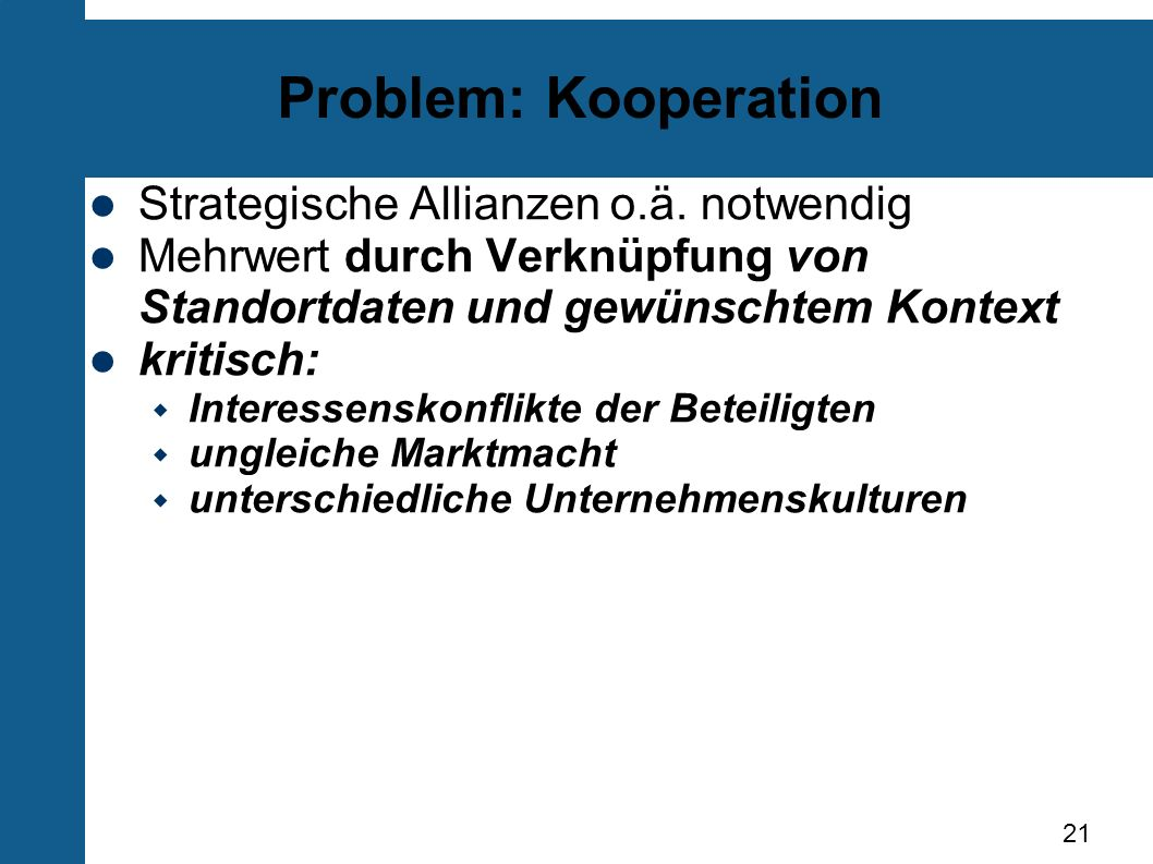 Problem: Kooperation Strategische Allianzen o.ä. notwendig