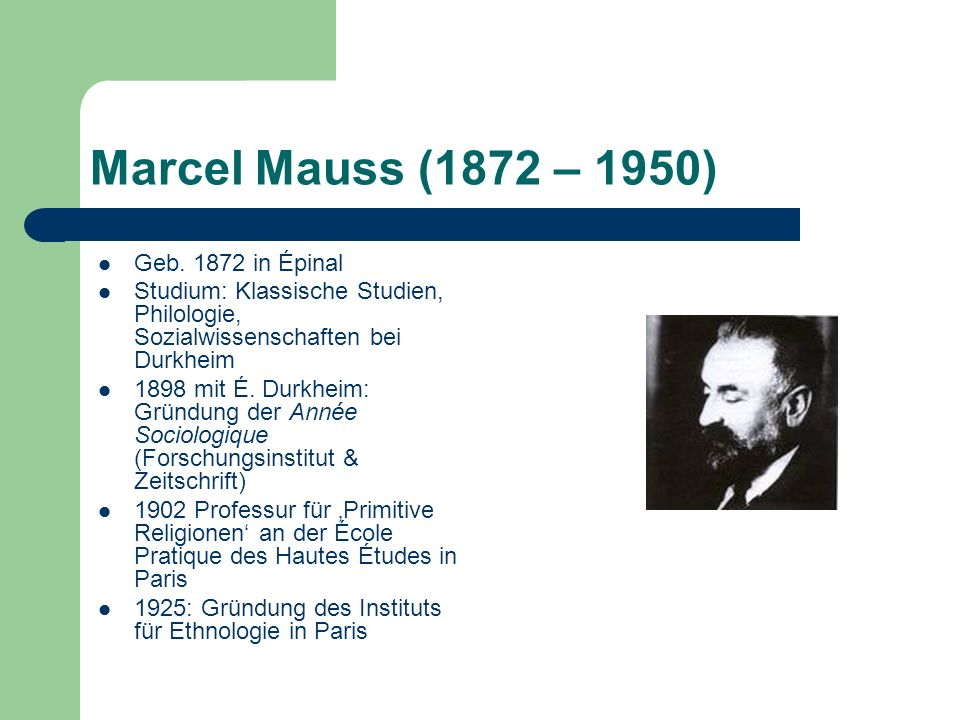 Marcel Mauss (1872 – 1950) Geb. 1872 in Épinal