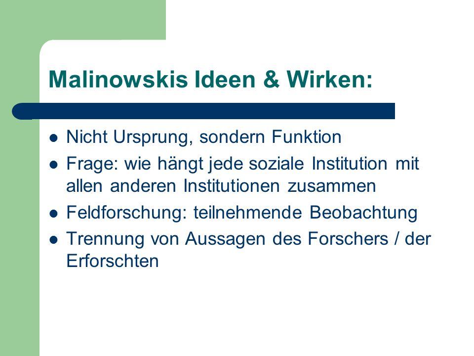 Malinowskis Ideen & Wirken: