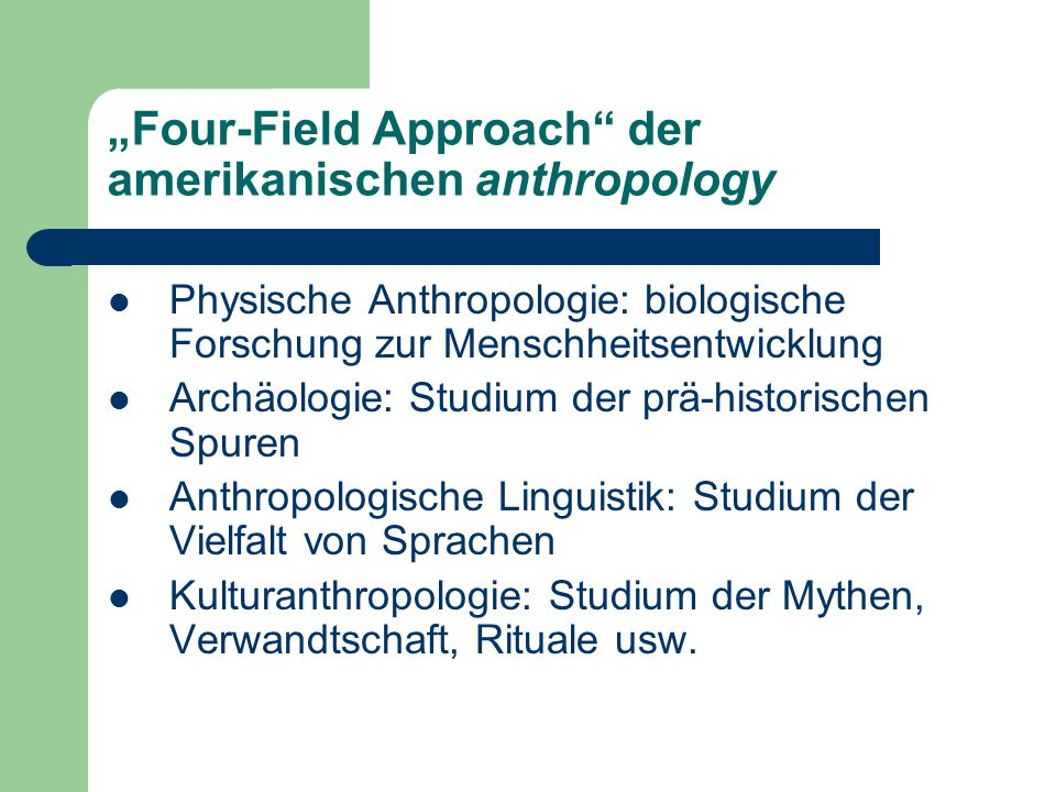 """Four-Field Approach der amerikanischen anthropology"