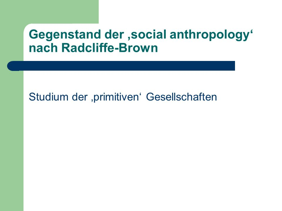 Gegenstand der 'social anthropology' nach Radcliffe-Brown