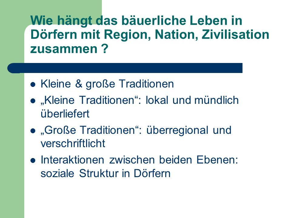 Wie hängt das bäuerliche Leben in Dörfern mit Region, Nation, Zivilisation zusammen