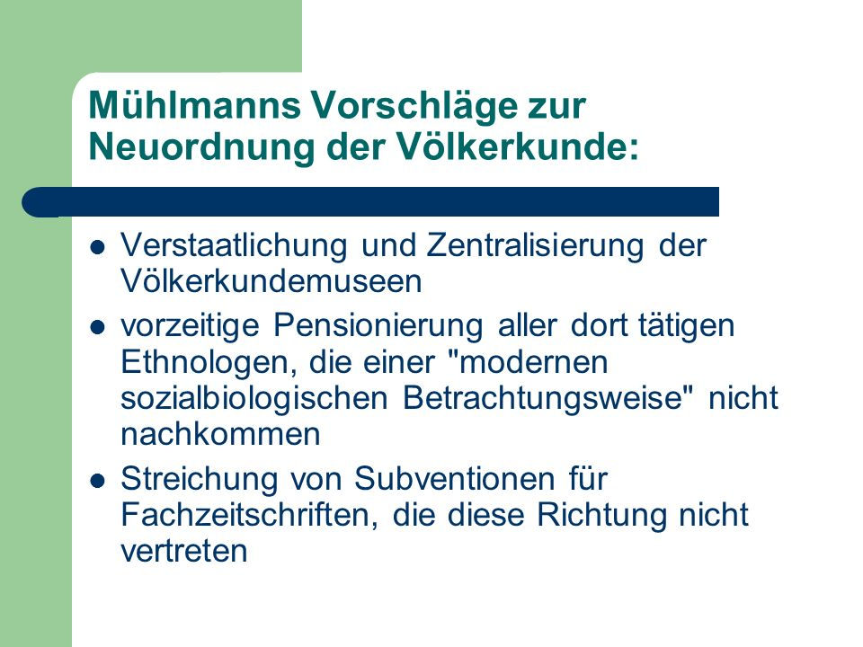Mühlmanns Vorschläge zur Neuordnung der Völkerkunde: