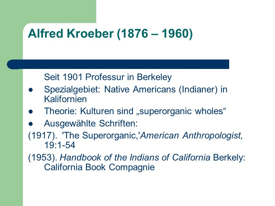 Alfred Kroeber (1876 – 1960) Seit 1901 Professur in Berkeley