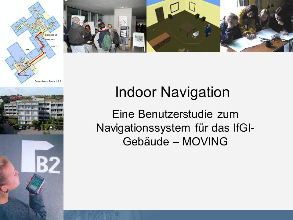 Indoor Navigation Eine Benutzerstudie zum Navigationssystem für das IfGI-Gebäude – MOVING