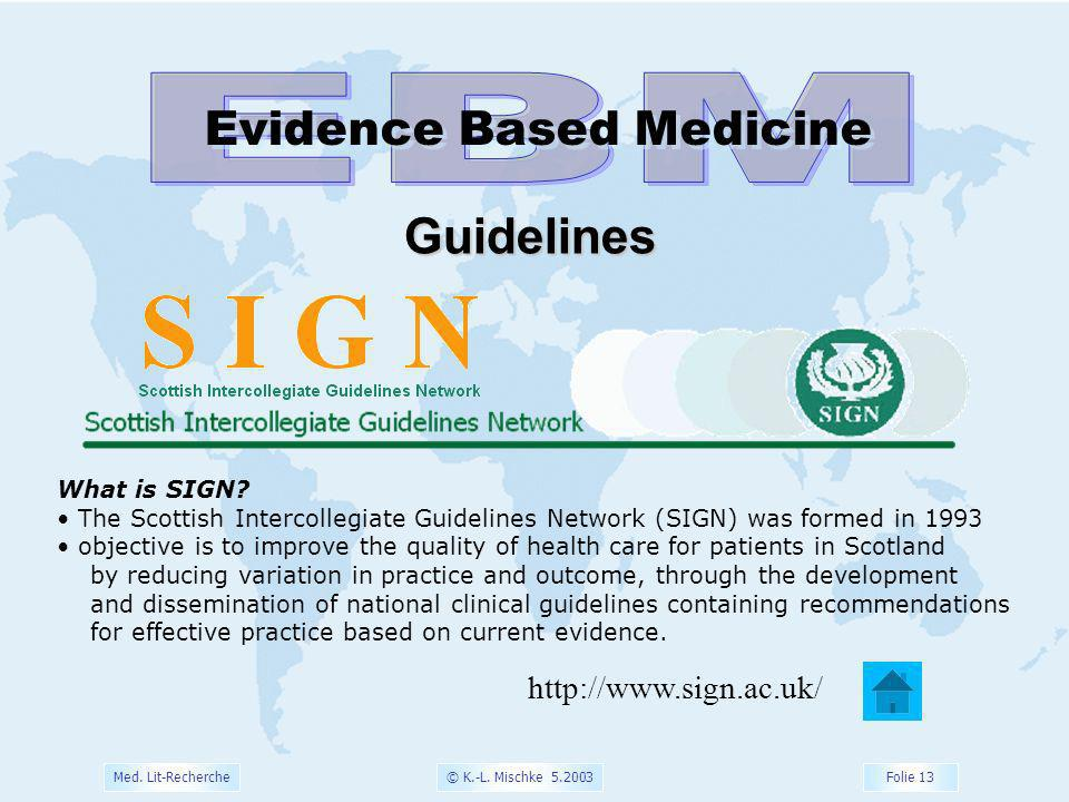 EBM Guidelines Evidence Based Medicine http://www.sign.ac.uk/
