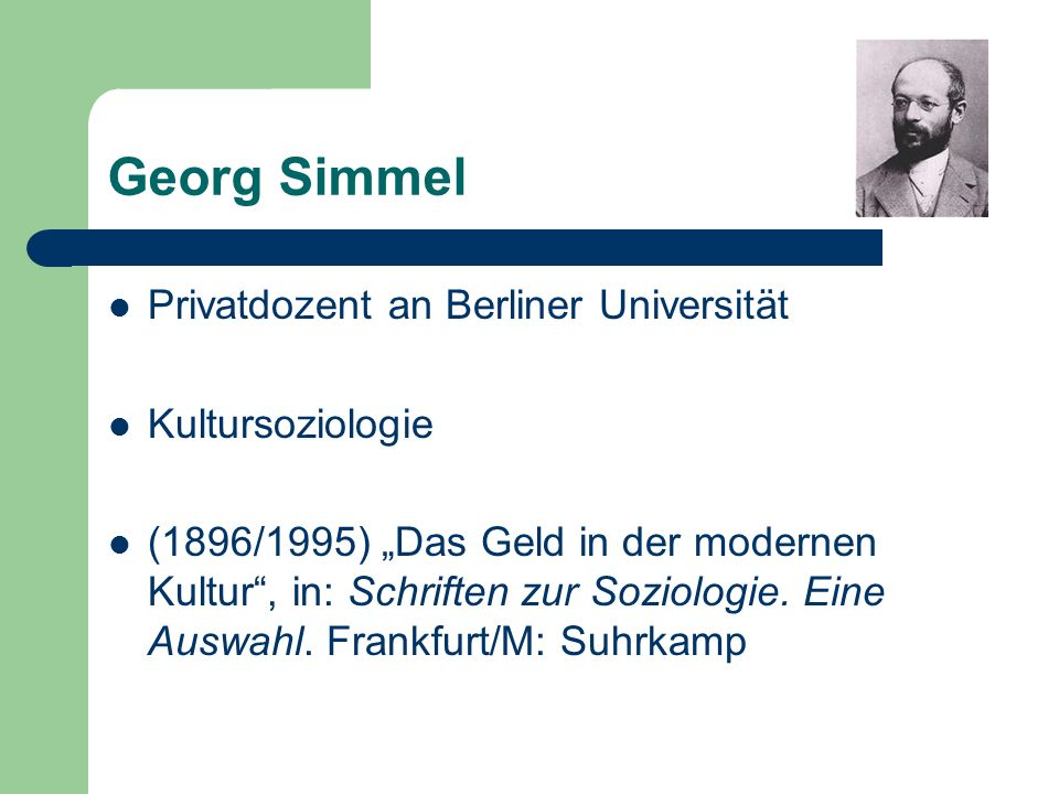 Georg Simmel Privatdozent an Berliner Universität Kultursoziologie
