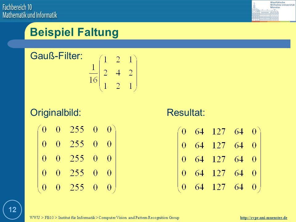 Beispiel Faltung Gauß-Filter: Originalbild: Resultat: 12