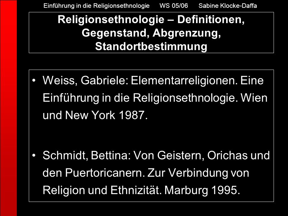 Einführung in die Religionsethnologie WS 05/06 Sabine Klocke-Daffa