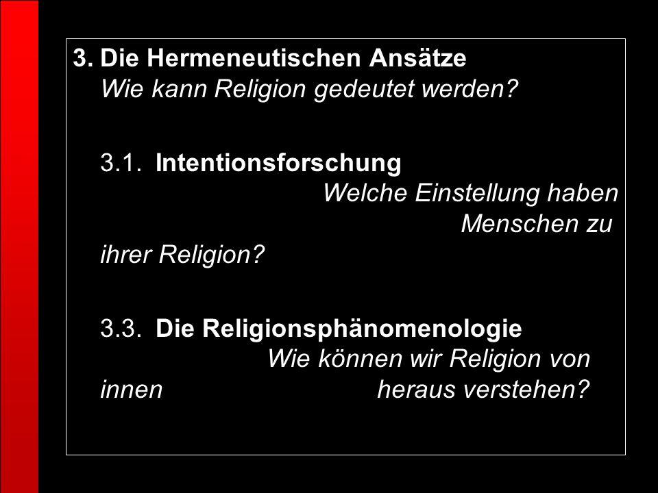 Die Hermeneutischen Ansätze Wie kann Religion gedeutet werden