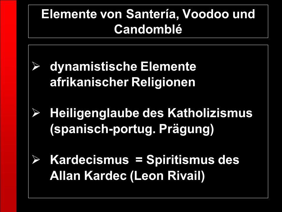 Elemente von Santería, Voodoo und Candomblé