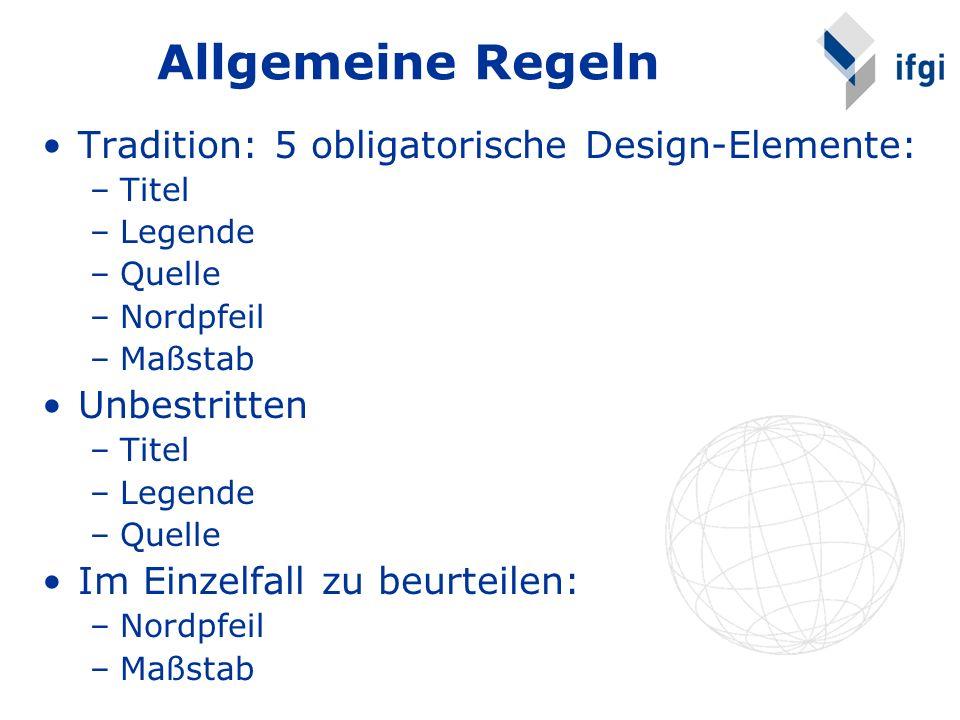 Allgemeine Regeln Tradition: 5 obligatorische Design-Elemente: