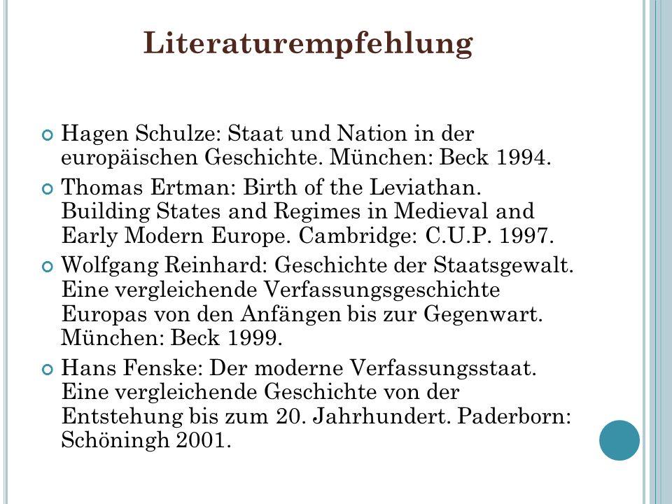 Literaturempfehlung Hagen Schulze: Staat und Nation in der europäischen Geschichte. München: Beck 1994.