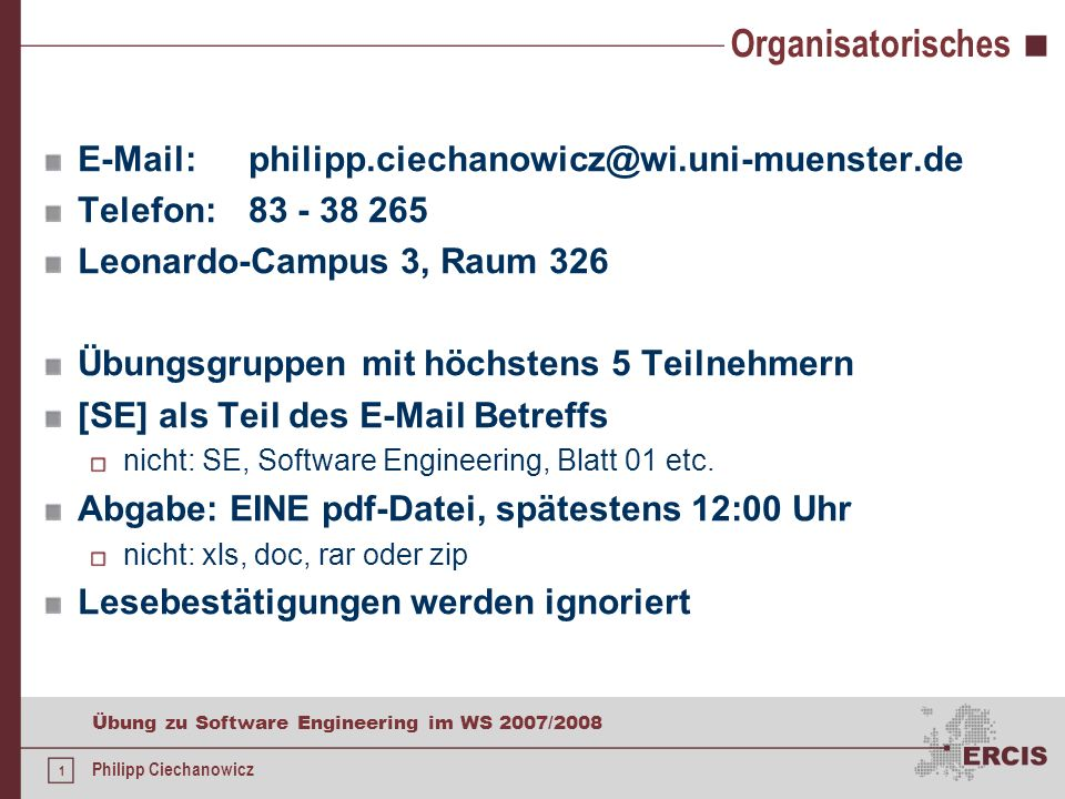 Organisatorisches E-Mail: philipp.ciechanowicz@wi.uni-muenster.de