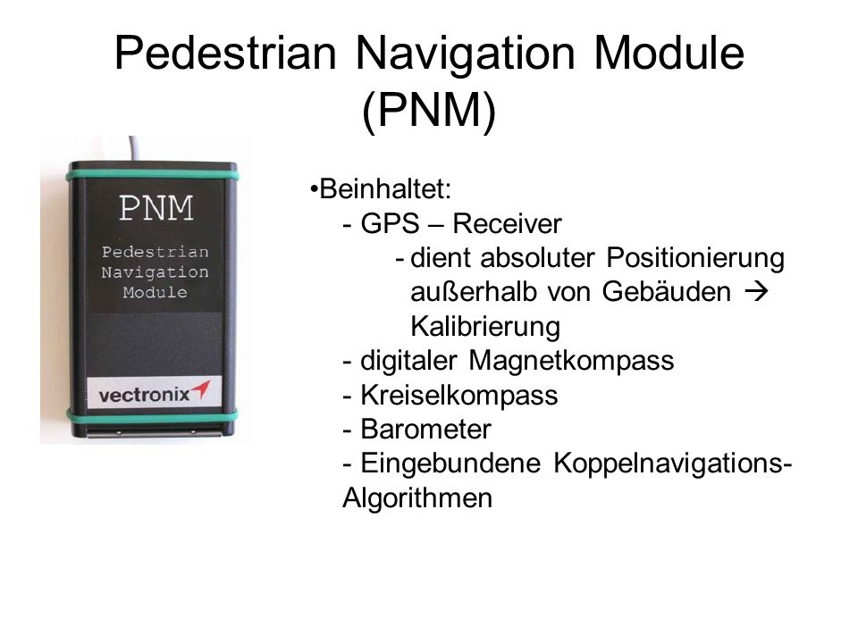 Pedestrian Navigation Module (PNM)