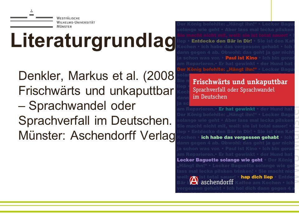Literaturgrundlage: Denkler, Markus et al. (2008)