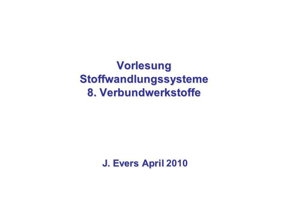 Vorlesung Stoffwandlungssysteme 8. Verbundwerkstoffe