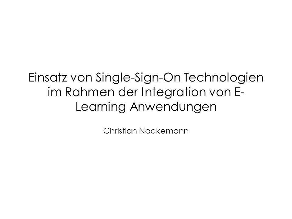 Einsatz von Single-Sign-On Technologien im Rahmen der Integration von E-Learning Anwendungen