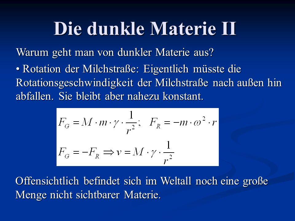 Die dunkle Materie II Warum geht man von dunkler Materie aus