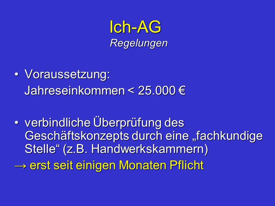 Ich-AG Voraussetzung: Jahreseinkommen < 25.000 €