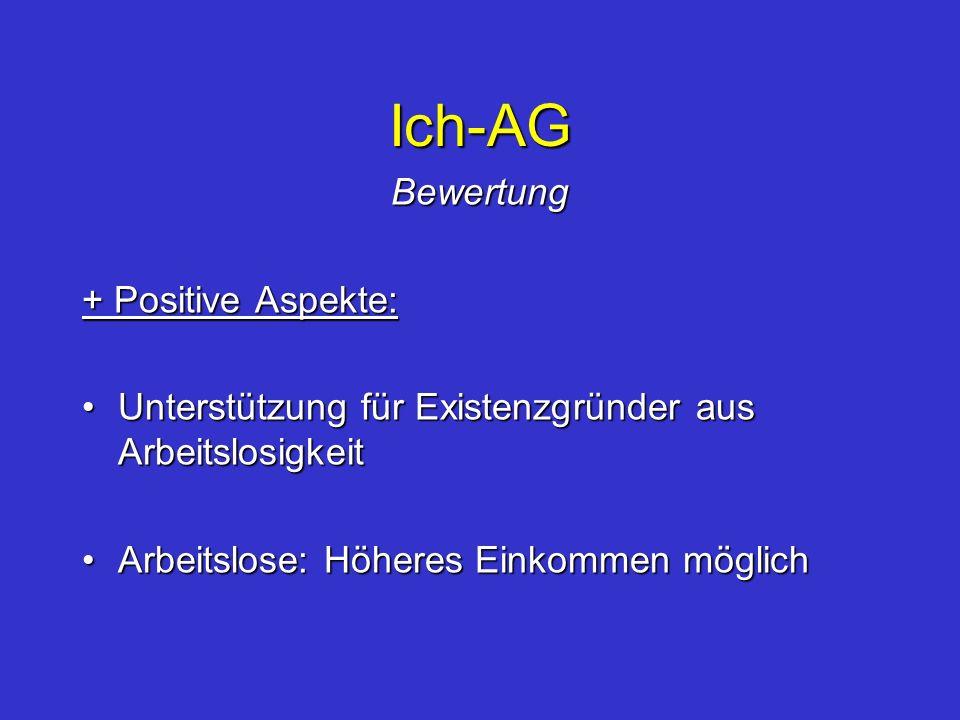 Ich-AG Bewertung + Positive Aspekte: