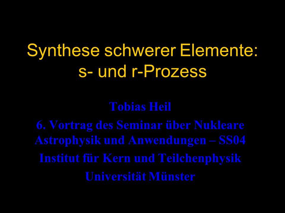 Synthese schwerer Elemente: s- und r-Prozess