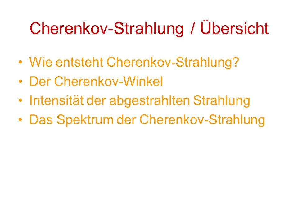 Cherenkov-Strahlung / Übersicht