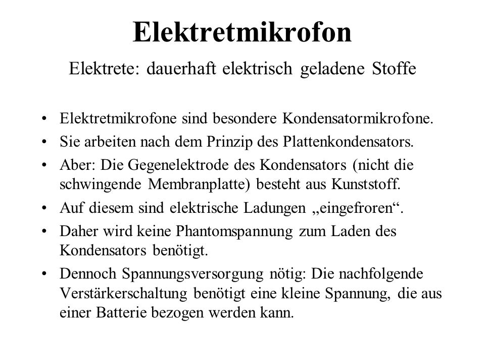 Elektretmikrofon Elektrete: dauerhaft elektrisch geladene Stoffe