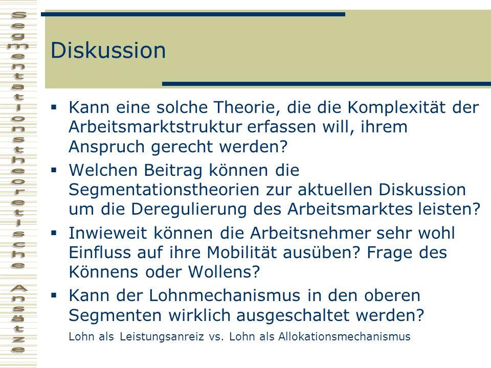 Diskussion Kann eine solche Theorie, die die Komplexität der Arbeitsmarktstruktur erfassen will, ihrem Anspruch gerecht werden