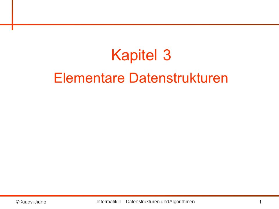 Kapitel 3 Elementare Datenstrukturen TexPoint fonts used in EMF.