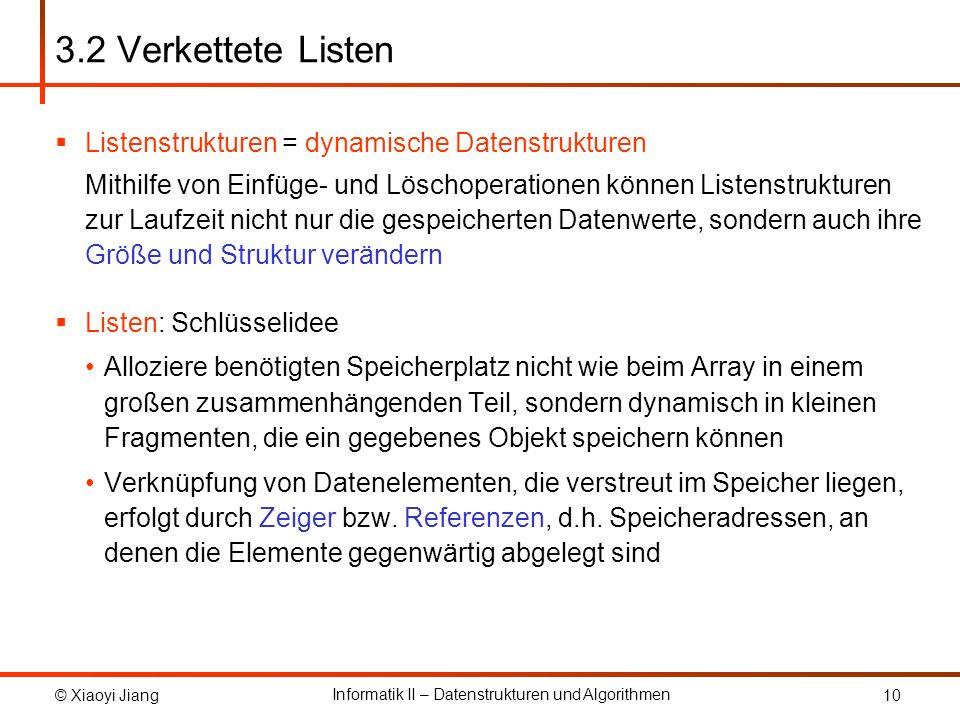 3.2 Verkettete Listen Listenstrukturen = dynamische Datenstrukturen