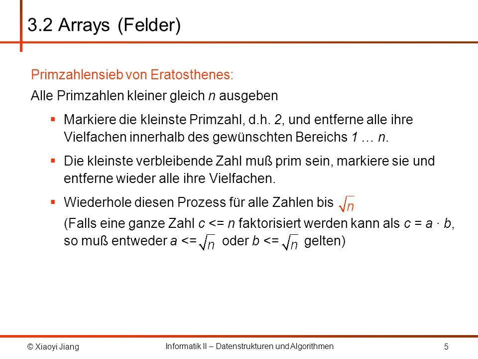 3.2 Arrays (Felder) Primzahlensieb von Eratosthenes:
