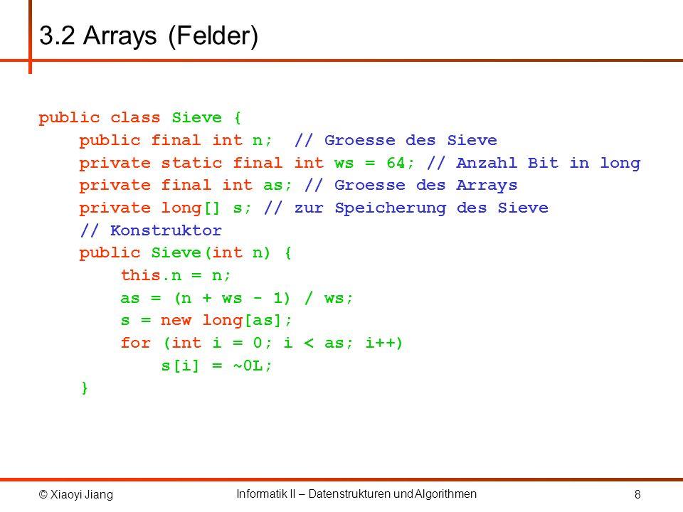 3.2 Arrays (Felder) public class Sieve {