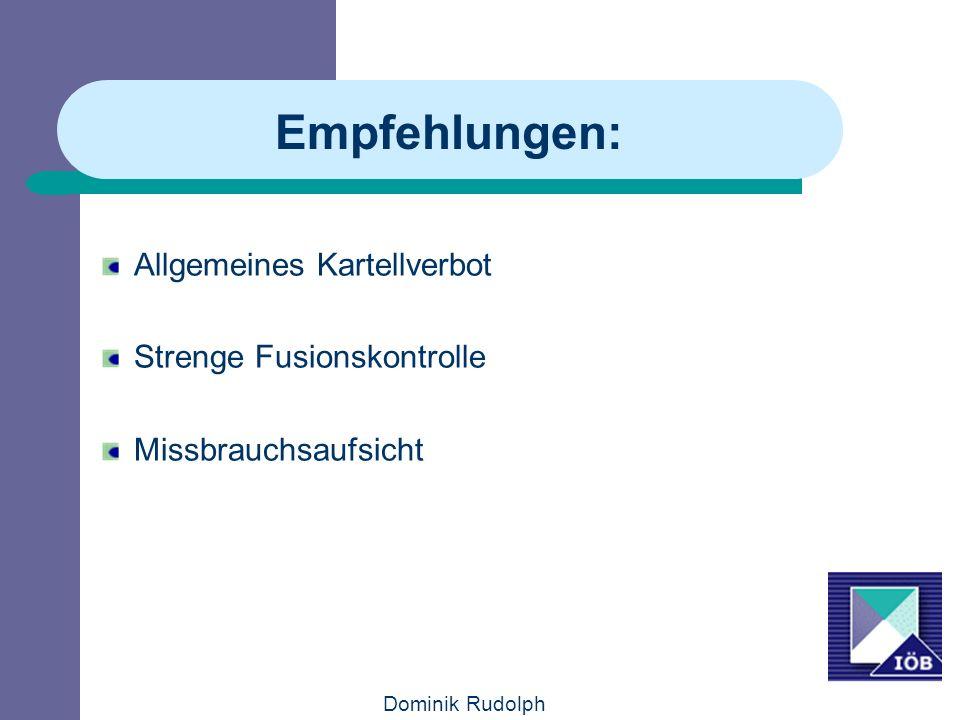 Empfehlungen: Allgemeines Kartellverbot Strenge Fusionskontrolle