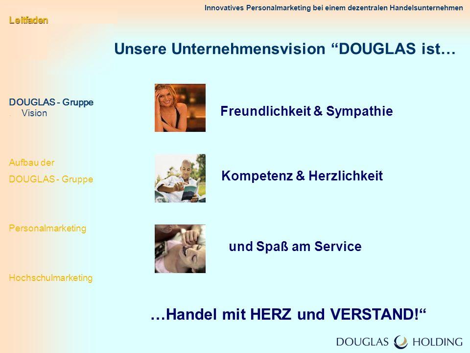 Unsere Unternehmensvision DOUGLAS ist…