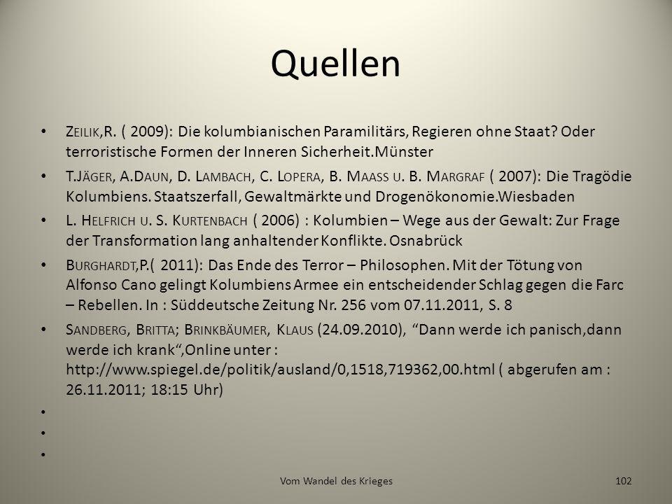 Quellen Zeilik,R. ( 2009): Die kolumbianischen Paramilitärs, Regieren ohne Staat Oder terroristische Formen der Inneren Sicherheit.Münster.