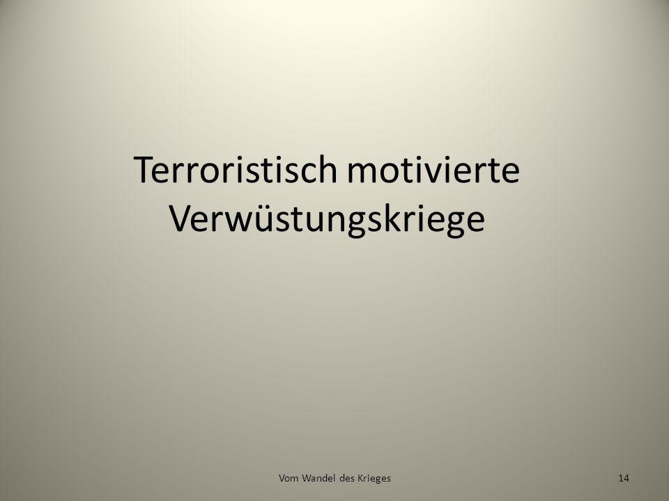Terroristisch motivierte Verwüstungskriege