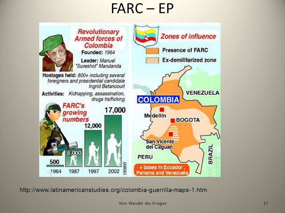 FARC – EP http://www.latinamericanstudies.org/colombia-guerrilla-maps-1.htm Vom Wandel des Krieges