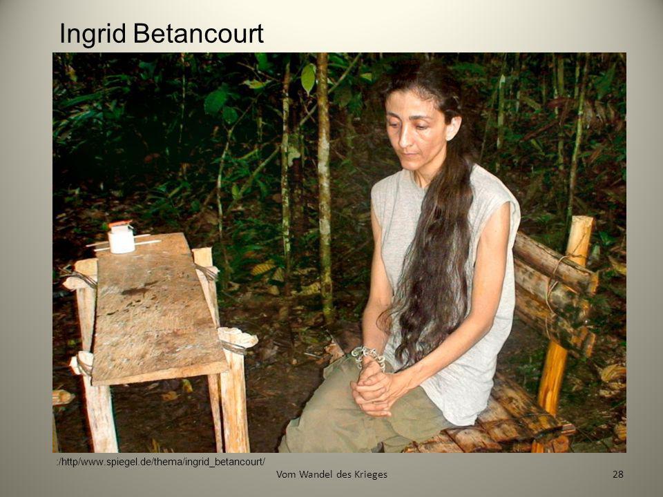 Ingrid Betancourt Vom Wandel des Krieges